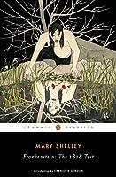 FRANKENSTEIN: THE 1818 TEXT (Penguin Classics)