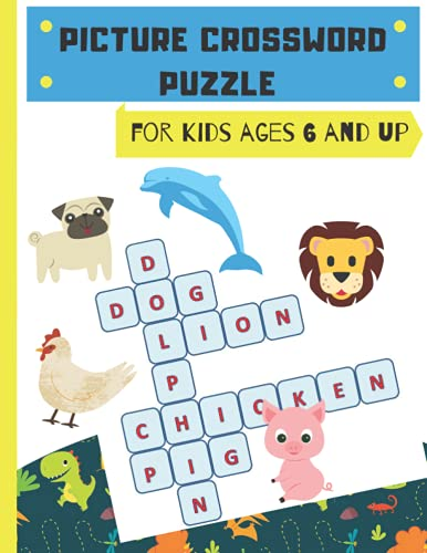Picture Crossword Puzzles Book for Kids: First Children Crossword Puzzle Book for Beginners Kids Age 6, 7, 8