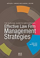 The Survival Guide to Implementing Effective Law Firm Management Strategies