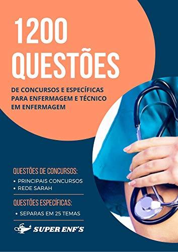 1200 Questões de Concursos e Específicas para Enfermagem e Técnico em Enfermagem