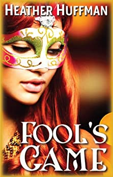 Fool's Game (Throwaway's World Book 9) by [Heather Huffman]