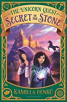 Secret in the Stone (The Unicorn Quest Book 2) by [Kamilla Benko]