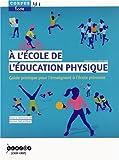 A l'école de l'éducation physique - Guide pratique pour l'enseignant à l'école primaire