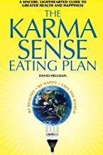 The Karma Sense Eating Plan: A Sincere, Lighthearted Guide to Greater Health and Happiness by David Hellman (2016-03-04)