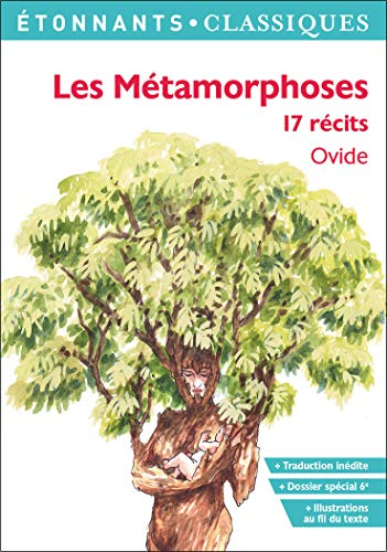 Les Métamorphoses: 17 récits