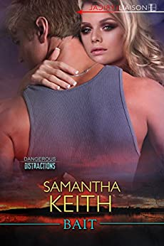 Bait (The Dangerous Distractions Book 2) by [Samantha Keith]