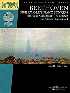 Beethoven - Five Favorite Piano Sonatas: Pathetique * Moonlight * The Tempest * Les Adieux * Op. 2, No. 1 (Schirmer Performance Editions: Hal Leonard Piano Library)