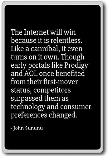 Das Internet wird gewinnen, weil es ist Relentless....–sununu–Quotes Kühlschrank Magnet, schwarz