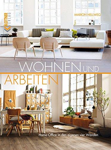 Wohnen und Arbeiten: Home-Office in den eigenen vier Wänden