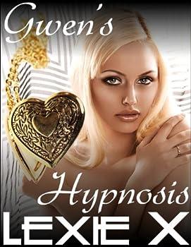 Gwen s Hypnosis  Lesbian Mind Control Erotica Book 3