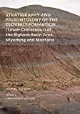 Stratigraphy and Paleontology of the Cloverly Formation (Lower Cretaceous) of the Bighorn Basin Area, Wyoming and Montana