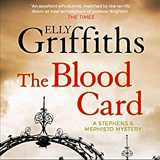 The Blood Card     Stephens and Mephisto Mystery, Book 3              By:                                                                                                                                 Elly Griffiths                               Narrated by:                                                                                                                                 Luke Thompson                      Length: 8 hrs and 26 mins     154 ratings     Overall 4.6
