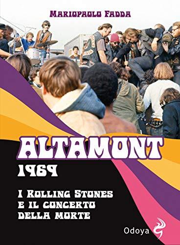 Altamont 1969. I Rolling Stones e il concerto della morte