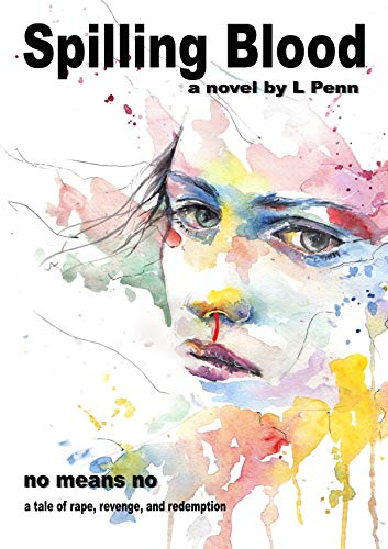 Spilling Blood: Friends. Secrets. Revenge. by [L Penn]