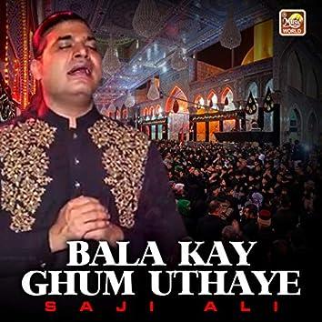 Bala Kay Ghum Uthaye - Single