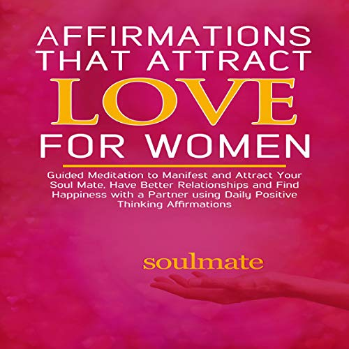 Affirmations That Attract Love for Women audiobook cover art