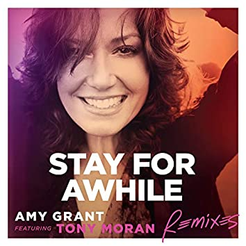 Stay For Awhile (Remixes)