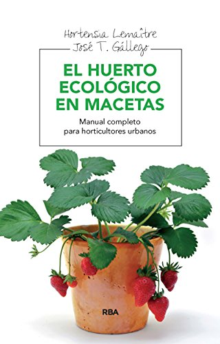 El huerto ecológico en macetas (CULTIVOS) (Spanish Edition)