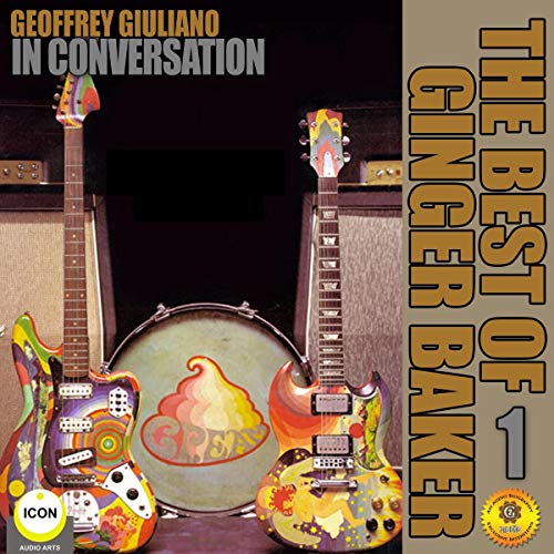 Geoffrey Giuliano's In Conversation: The Best of Ginger Baker 1 cover art