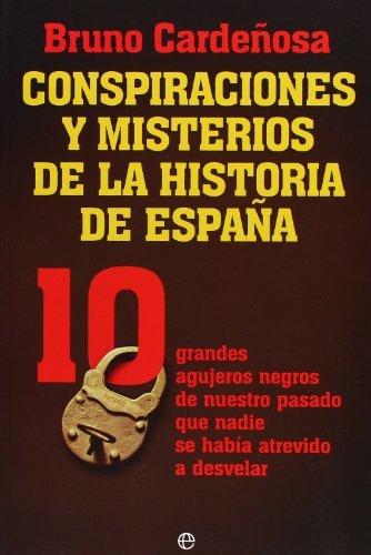 Conspiraciones y misterios de la historia de España (Historia Del ...