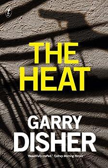 The Heat: A Wyatt Thriller (Wyatt Series) by [Garry Disher]