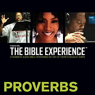 Inspired By … The Bible Experience Audio Bible - Today's New International Version, TNIV: (19) Proverbs     The Bible Experience              By:                                                                                                                                 Inspired By Media Group                               Narrated by:                                                                                                                                 Angela Bassett,                                                                                        Cuba Gooding Jr.,                                                                                        Samuel L. Jackson,                   and others                 Length: 1 hr and 52 mins     113 ratings     Overall 4.7