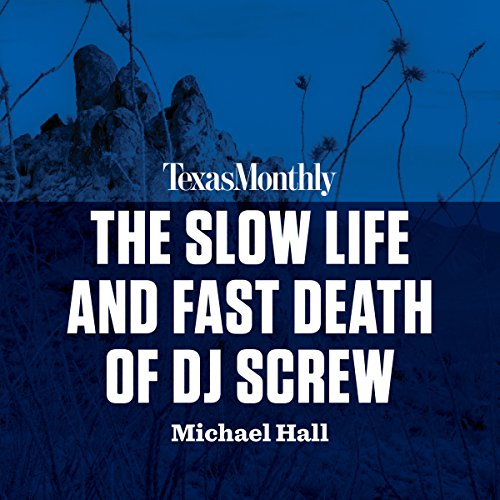 The Slow Life and Fast Death of DJ Screw  By  cover art