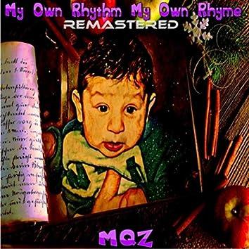 My Own Rhythm My Own Rhyme ( Remastered )