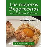 Las mejores Begorecetas para freidoras dietéticas: Todas las recetas adaptadas a Cecofry y Turbo Cecofry 4D. Incluye 6 recetas exclusivas para el último modelo