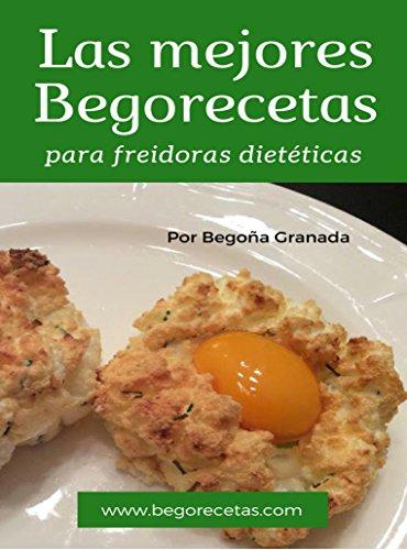 Las mejores Begorecetas para freidoras dietéticas: Todas las recetas adaptadas a Cecofry...