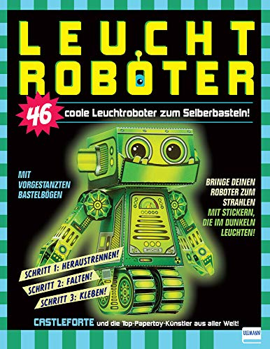 Leuchtroboter zum Selberbasteln: 46 coole Leuchtroboter zum Selberbasteln!