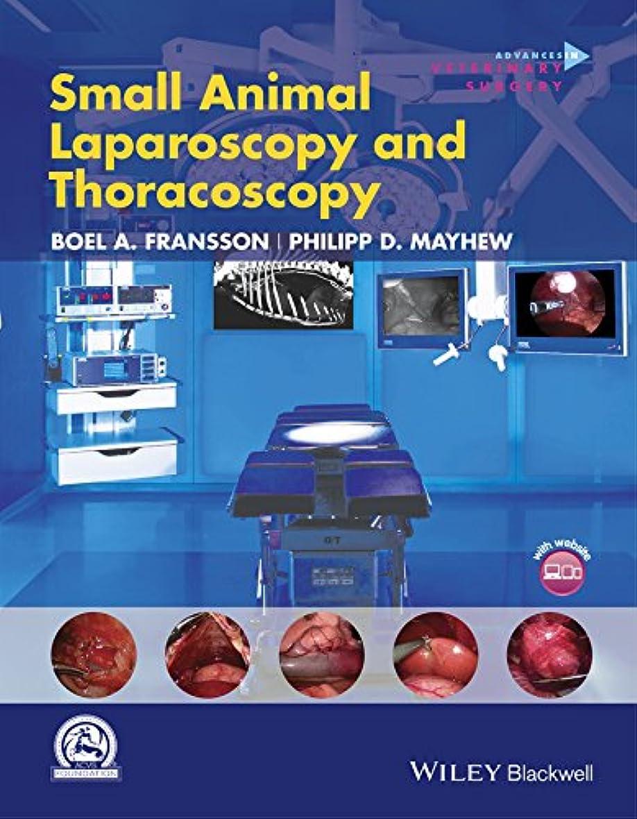 スポークスマンより枕Small Animal Laparoscopy and Thoracoscopy (AVS Advances in Veterinary Surgery) (English Edition)