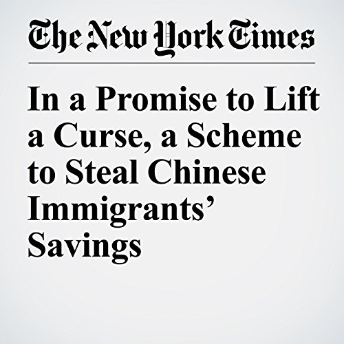 In a Promise to Lift a Curse, a Scheme to Steal Chinese Immigrants' Savings audiobook cover art