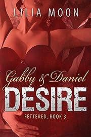 DESIRE - Gabby & Daniel (Fettered Book 3)