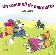 Un sommeil de marmotte par Julie Eugène