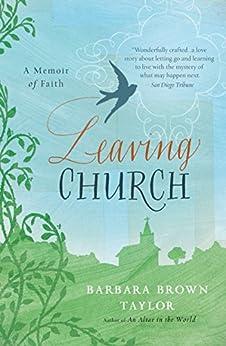 Leaving Church: A Memoir of Faith by [Barbara Brown Taylor]