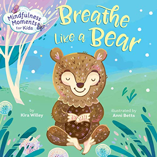 Mindfulness Moments for Kids: Breathe Like a Bear cover art