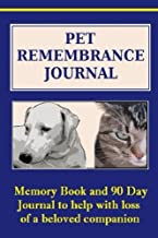 Pet Remembrance Journal: Pet Memory Book and 90 Day Journal - Pet Journal will capture all of those lovable, funny and memorable moments in a permanent keepsake.
