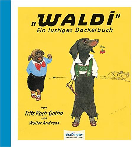 Waldi: Ein lustiges Dackelbuch