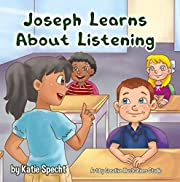 Joseph Learns About Listening: A Children's Book About the Importance of Paying Attention at School