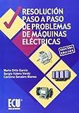 Resolución paso a paso de problemas de máquinas eléctricas (Spanish Edition)