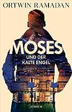 Moses und der kalte Engel: Kriminalroman