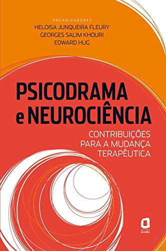 Psicodrama e neurociência: contribuições para a mudança terapêutica