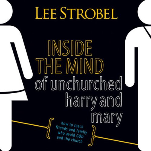 Inside the Mind of Unchurched Harry and Mary audiobook cover art