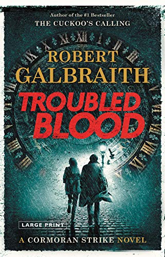 Compare Textbook Prices for Troubled Blood A Cormoran Strike Novel, 5 Large type / Large print Edition ISBN 9780316498982 by Galbraith, Robert