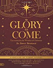 The Glory Has Come (Large Print Edition): Encountering the Wonder of Christmas [An Advent Devotional]