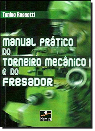 Manual Prático Torneiro Mecânico e Fresador