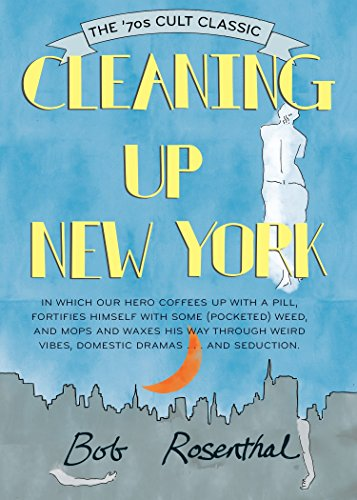 Compare Textbook Prices for Cleaning Up New York: The '70s Cult Classic Illustrated Edition ISBN 9781936941131 by Rosenthal, Bob