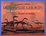Dinosaur Ghosts: The Mystery of Coelophysis
