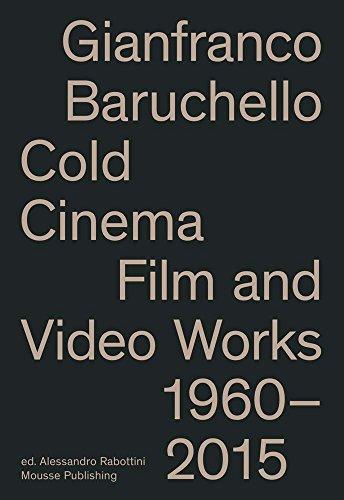 Gianfranco Baruchello: Cold Cinema: Film and Video Works 1960-2015 [Lingua inglese]